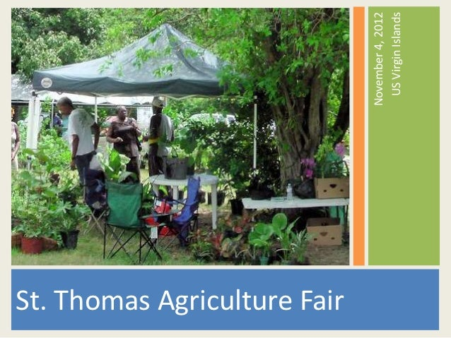 St. Thomas Agriculture Fair                              November 4, 2012                               US Virgin Islands