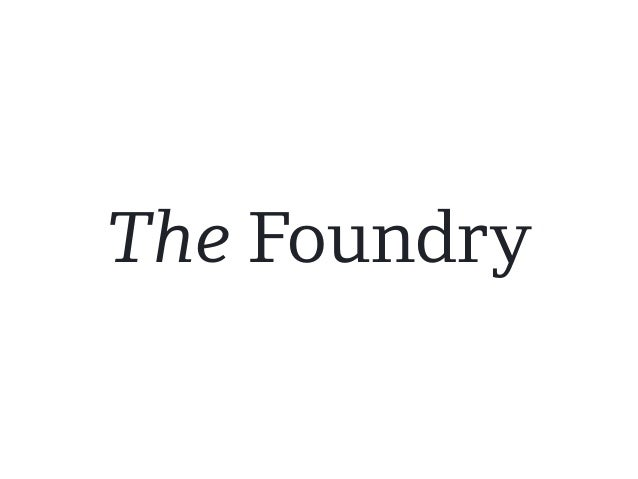 Show & tell - The Foundry typefaces