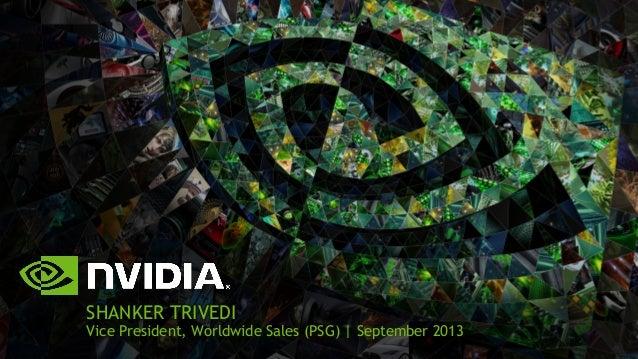 SHANKER TRIVEDI Vice President, Worldwide Sales (PSG) | September 2013