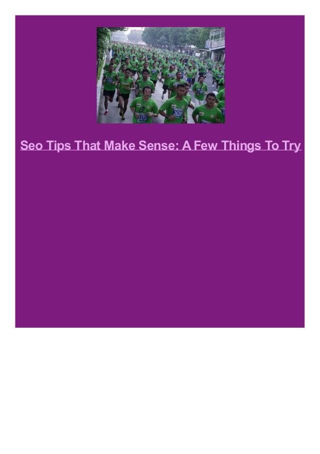 Seo Tips That Make Sense: A Few Things To Try