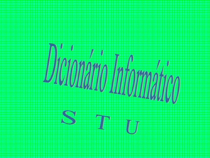 Dicionário Informático S T U