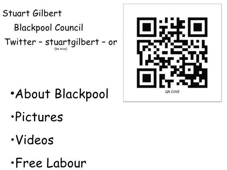 Stuart Gilbert Blackpool Council Twitter – stuartgilbert – or  (be nice) <ul><li>About Blackpool </li></ul><ul><li>Picture...