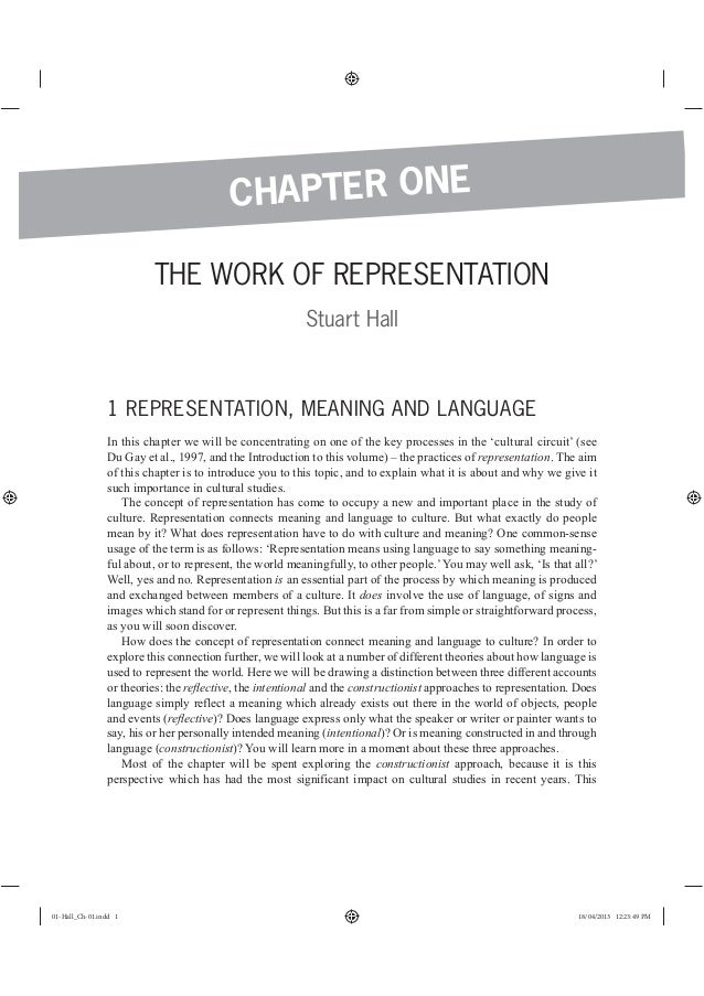 THE WORK OF REPRESENTATION Stuart Hall 1 REPRESENTATION, MEANING AND LANGUAGE In this chapter we will be concentrating on ...