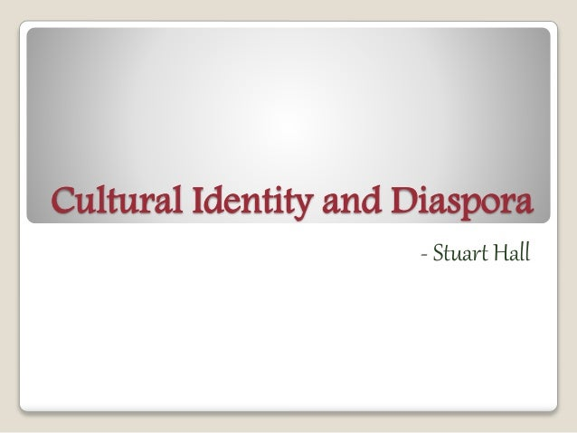 Cultural Identity and Diaspora  - Stuart Hall