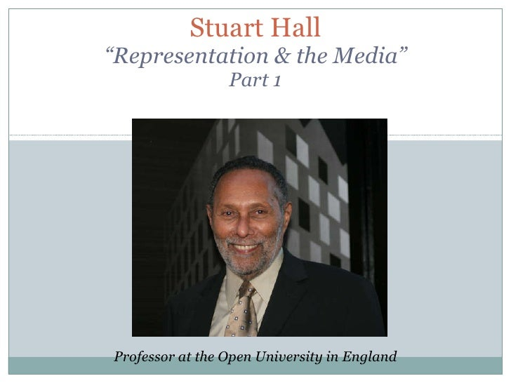 "Stuart Hall ""Representation & the Media"" Part 1 Professor at the Open University in England"
