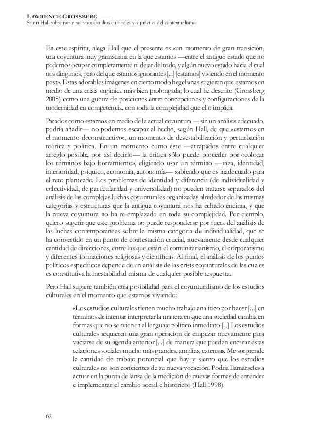 LAWRENCE GROSSBERG  Stuart Hall sobre raza y racismo: estudios culturales y la práctica del contextualismo  En este espíri...