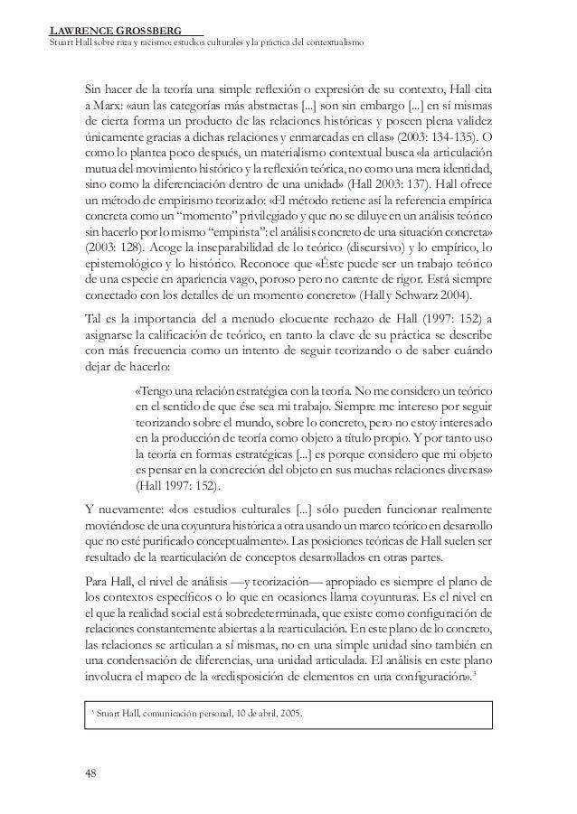 LAWRENCE GROSSBERG  Stuart Hall sobre raza y racismo: estudios culturales y la práctica del contextualismo  Sin hacer de l...