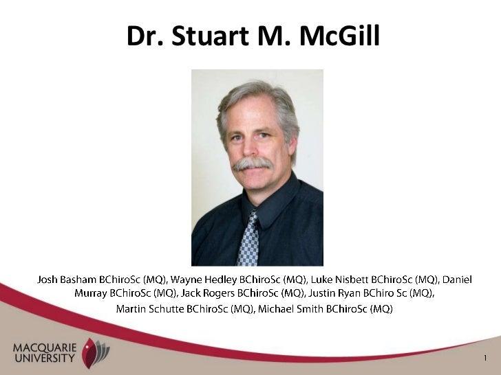 Dr. Stuart M. McGill