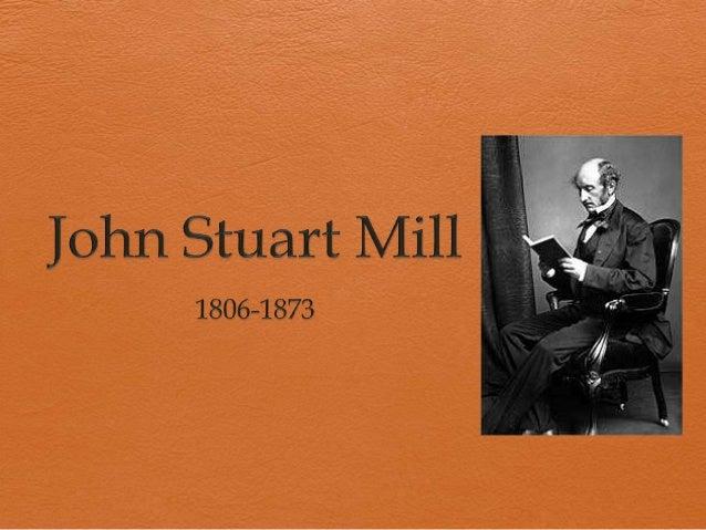 Datos biográficos   Nació en Londres, Inglaterra en 1806.   Era el hijo mayor de James Mill    (filósofo, historiador y ...
