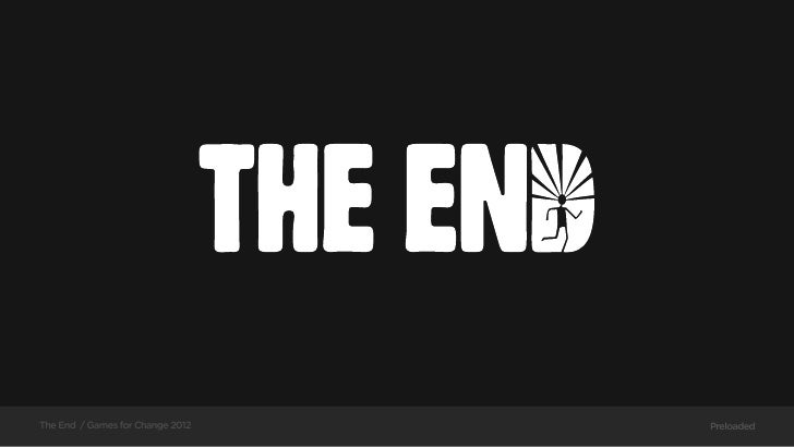 The End / Games for Change 2012   Preloaded