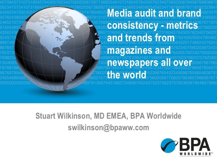 Media audit and brand consistency - metrics and trends from magazines and newspapers all over the world  Stuart Wilkinson,...