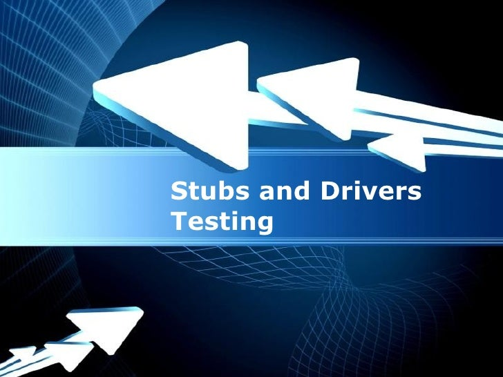 Stubs and DriversTesting Powerpoint Templates                        Page 1