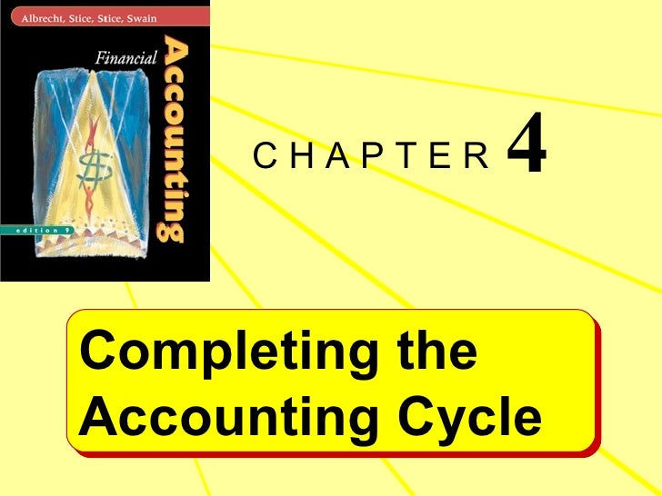 <ul><li>C H A P T E R  </li></ul>Completing the Accounting Cycle 4