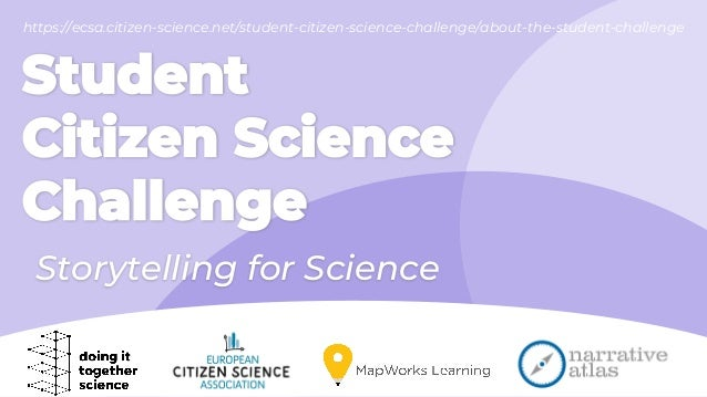 Student Citizen Science Challenge Storytelling for Science https://ecsa.citizen-science.net/student-citizen-science-challe...