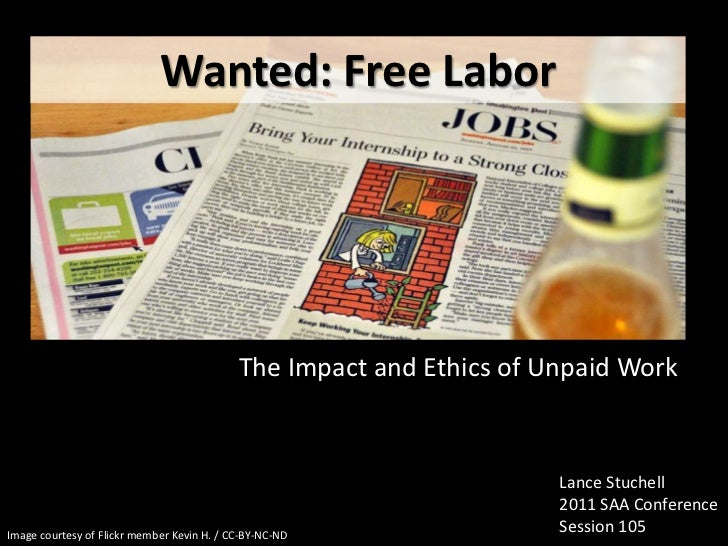 Wanted: Free Labor                                            The Impact and Ethics of Unpaid Work                        ...