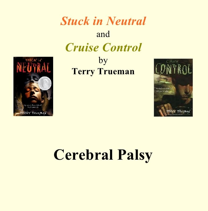 Stuck in Neutral and Cruise Control by Terry Trueman Cerebral Palsy