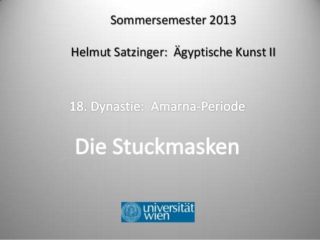 Sommersemester 2013Helmut Satzinger: Ägyptische Kunst II