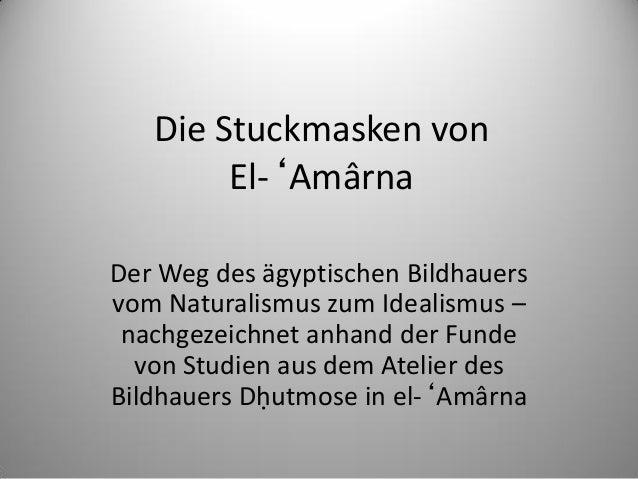 Stuckmasken der Amarna-Zeit als Bildhauerstudien Slide 2