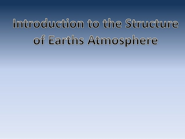 Terms • Atmosphere-The gases, droplets, and particles surrounding Earth's surface. • Weather-Day to Day conditions of the ...