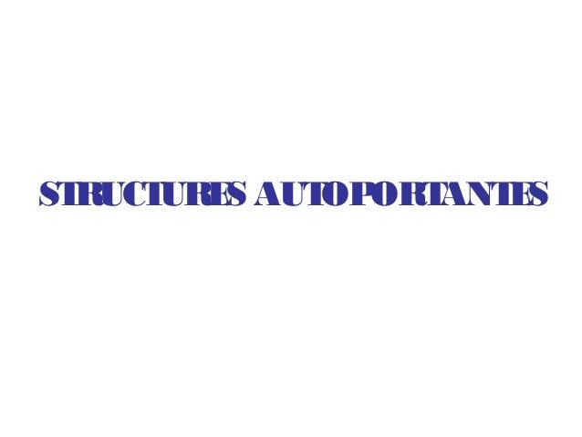 STRUCTURES AUTOPORTANTES