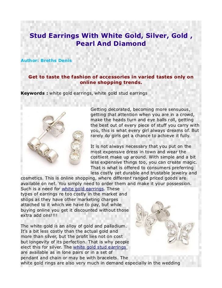 Stud Earrings With White Gold, Silver, Gold ,                Pearl And DiamondAuthor: Breths Denis   Get to taste the fash...