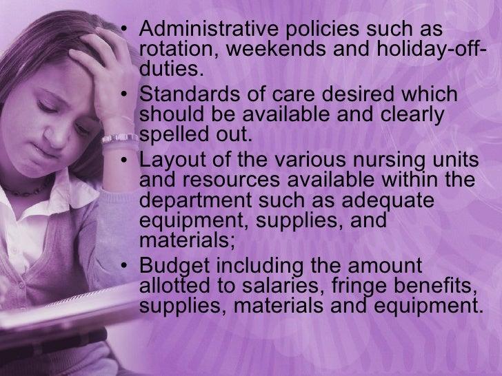 <ul><li>Administrative policies such as rotation, weekends and holiday-off-duties. </li></ul><ul><li>Standards of care des...
