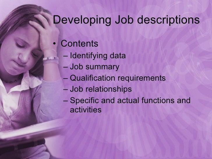 Developing Job descriptions <ul><li>Contents </li></ul><ul><ul><li>Identifying data </li></ul></ul><ul><ul><li>Job summary...
