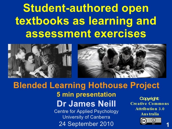 Student-authored open textbooks as learning and assessment exercises Copyright:  Creative Commons Attribution 3.0 Australi...
