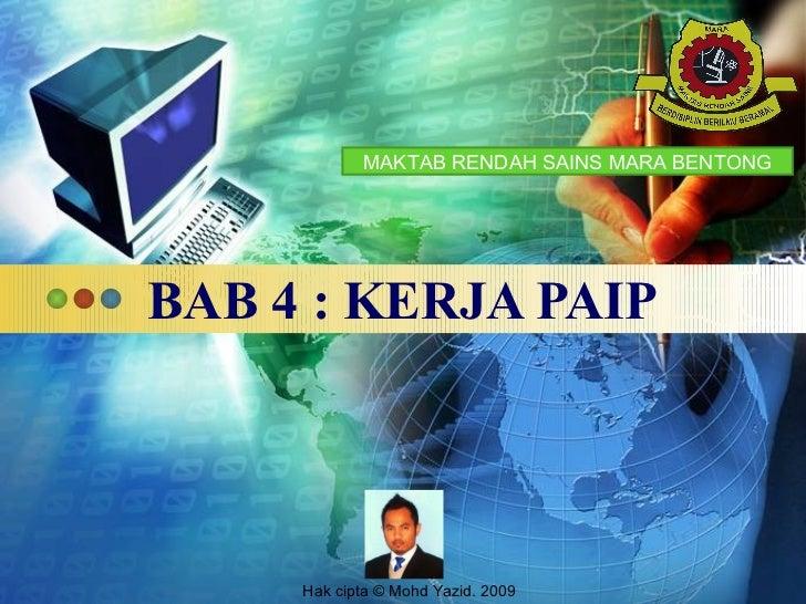 MAKTAB RENDAH SAINS MARA BENTONGBAB 4 : KERJA PAIP             LOGO     Hak cipta © Mohd Yazid. 2009