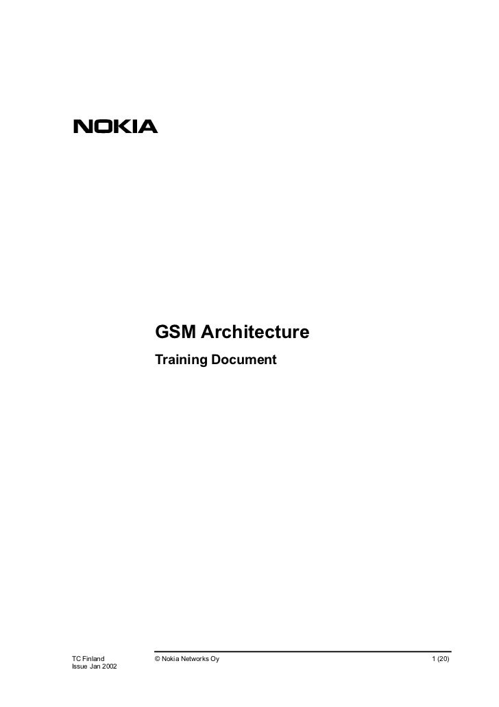 GSM Architecture                 Training DocumentTC Finland       © Nokia Networks Oy   1 (20)Issue Jan 2002