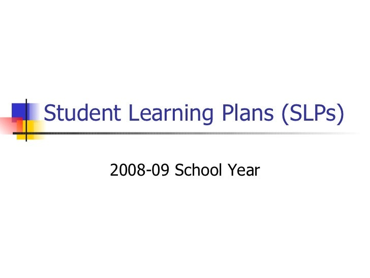 Student Learning Plans (SLPs) 2008-09 School Year