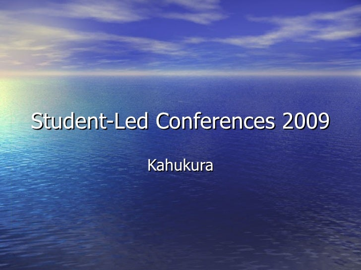 Student-Led Conferences 2009 Kahukura