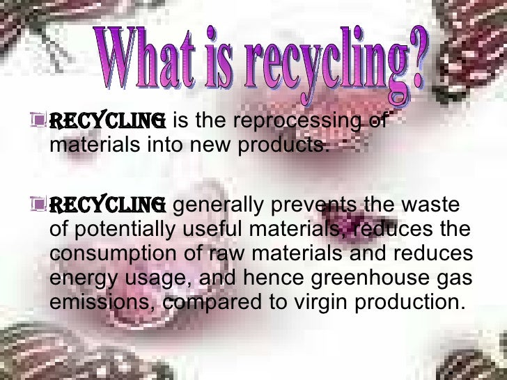 why is recycling so important environmental sciences essay Consequently, ift has issued a new scientific status summary that describes   proper waste management is important to protect human health and the  environment  recycling diverts materials from the waste stream to material  recovery.