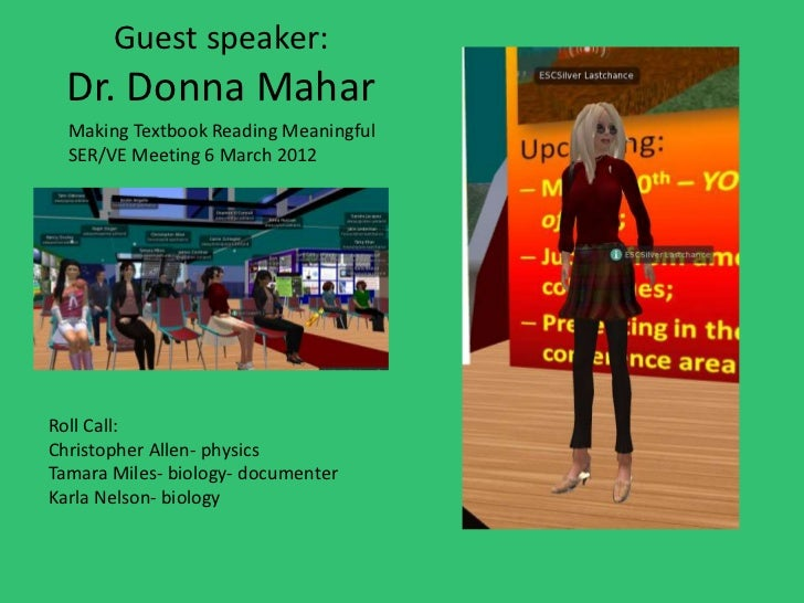 Guest speaker:  Dr. Donna Mahar  Making Textbook Reading Meaningful  SER/VE Meeting 6 March 2012Roll Call:Christopher Alle...