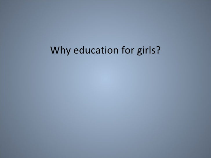 Why education for girls?
