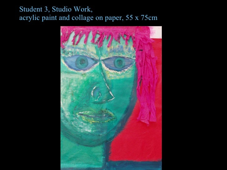 Student 3, Studio Work, acrylic paint and collage on paper, 55 x 75cm