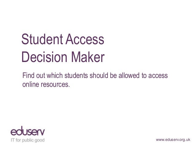 Student AccessDecision MakerFind out which students should be allowed to accessonline resources.                          ...