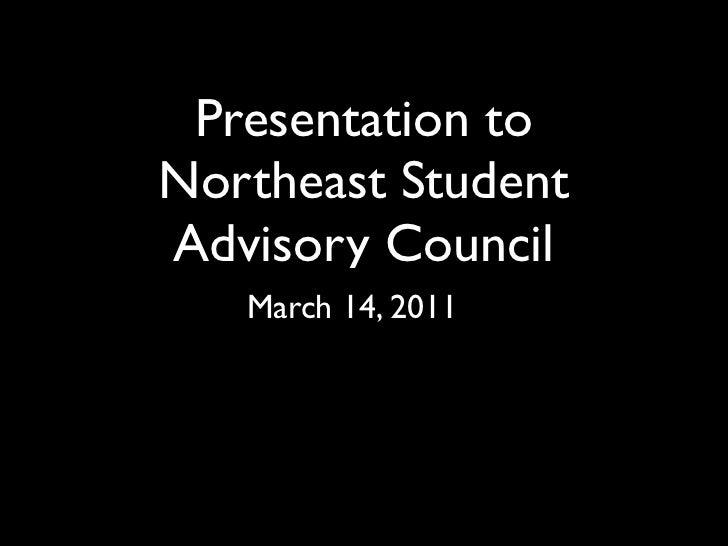 Presentation toNortheast StudentAdvisory Council   March 14, 2011