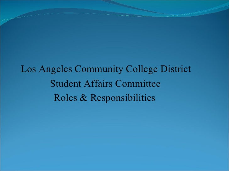 Los Angeles Community College District   Student Affairs Committee   Roles & Responsibilities