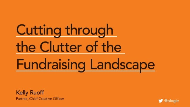 Cutting through the Clutter of the Fundraising Landscape