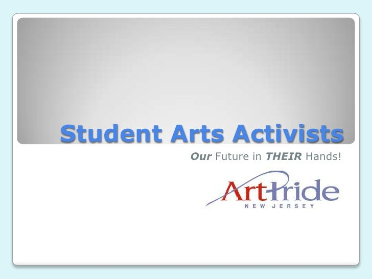 Student Arts Activists<br />Our Future in THEIR Hands!<br />