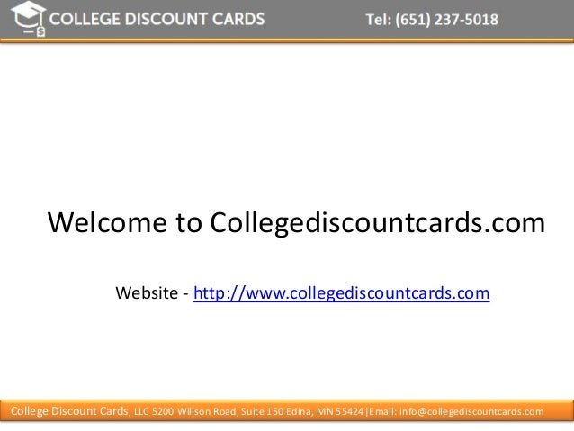College Discount Cards, LLC 5200 Willson Road, Suite 150 Edina, MN 55424|Email: info@collegediscountcards.com Welcome to C...