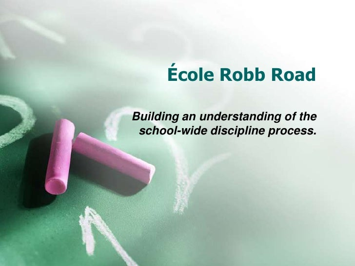 École Robb RoadBuilding an understanding of the school-wide discipline process.