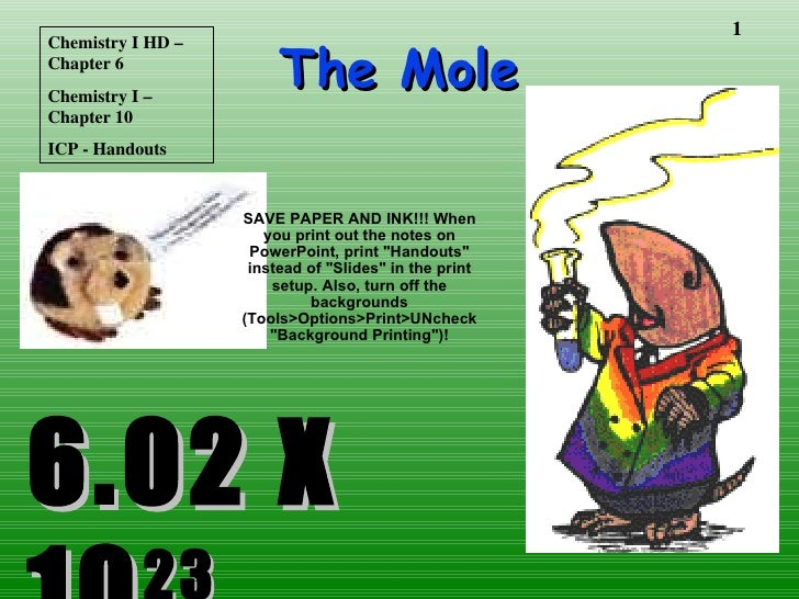 The Mole 6.02 X 10 23 Chemistry I HD – Chapter 6 Chemistry I – Chapter 10 ICP - Handouts SAVE PAPER AND INK!!! When you pr...