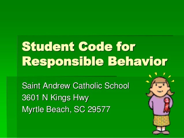 Student Code for Responsible Behavior Saint Andrew Catholic School 3601 N Kings Hwy Myrtle Beach, SC 29577