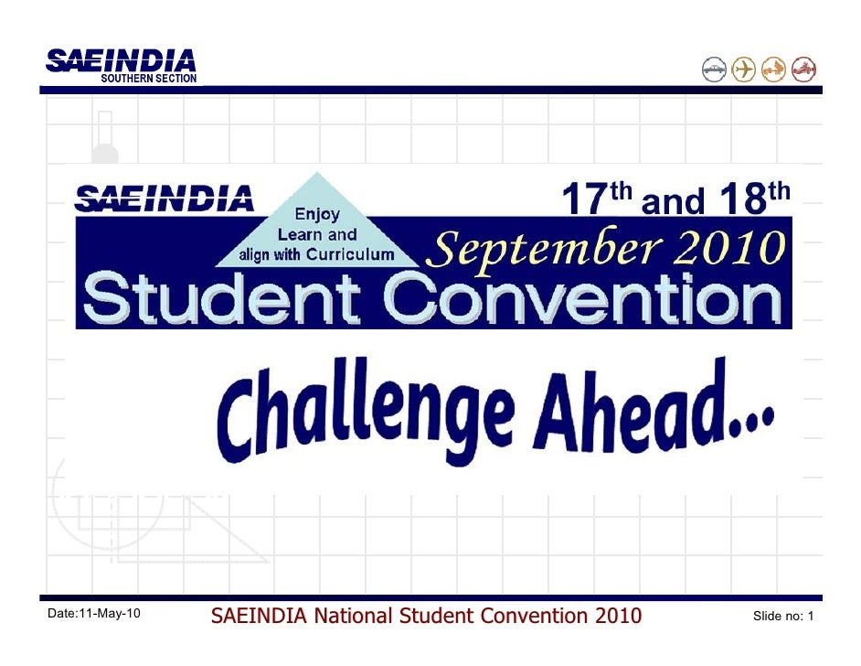 Date:11-May-10   SAEINDIA National Student Convention 2010   Slide no: 1