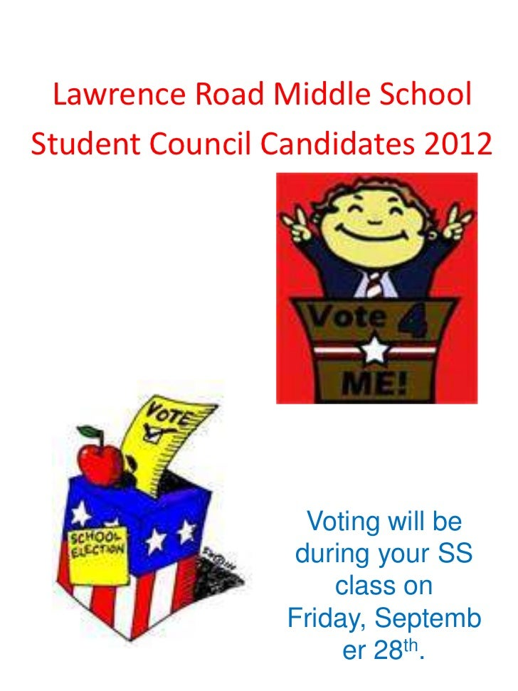 Lawrence Road Middle SchoolStudent Council Candidates 2012                   Voting will be                  during your S...