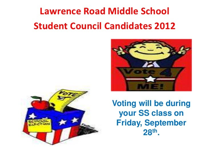 Lawrence Road Middle SchoolStudent Council Candidates 2012                 Voting will be during                  your SS ...