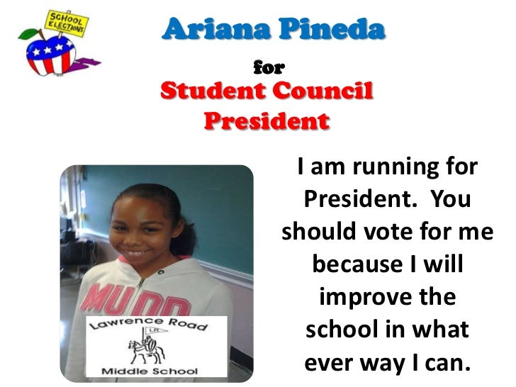 ariana pineda forstudent council president i am running for president