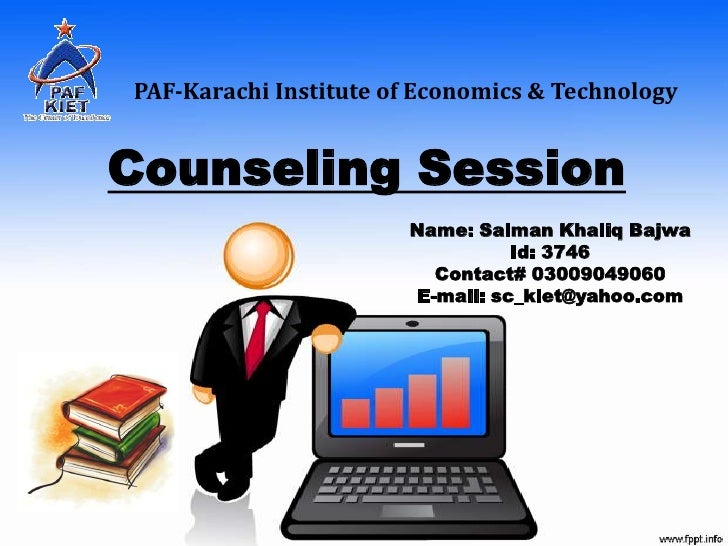 PAF-Karachi Institute of Economics & TechnologyCounseling Session                       Name: Salman Khaliq Bajwa         ...